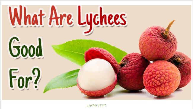 Lychee Fruit Health Benefits