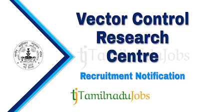 ICMR - VCRC Recruitment 2019, ICMR - VCRC Recruitment Notification 2019, Latest VCRC Recruitment