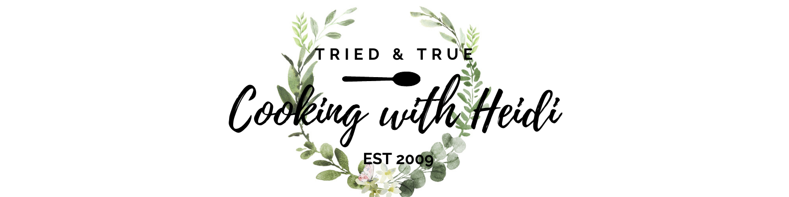 Tried-and-True cooking with Heidi