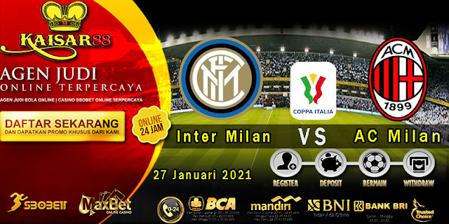 Prediksi Bola Terpercaya Liga Coppa Inter Milan vs AC Milan 27 Januari 2021