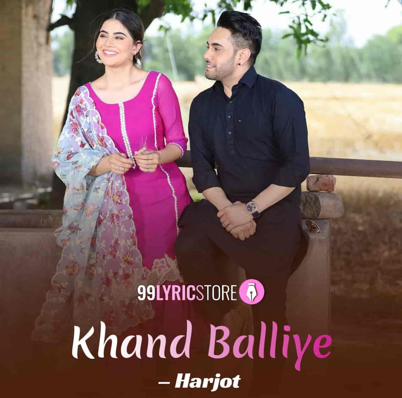 Khand Balliye Lyrics sung by Harjot