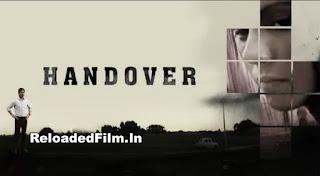Handover (2021) Hindi Full Movie Download 1080p 720p 480p