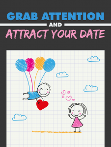 Grab Attention and Attract Your Date Free Relationship PDF Book