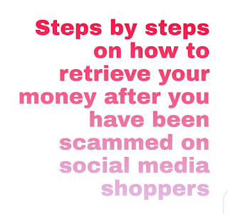 Steps by steps on how to retrieve your money after you have been scammed on social media shoppers