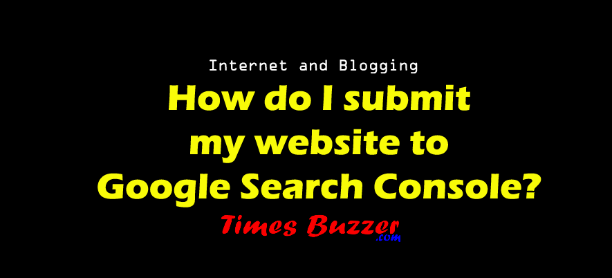 How do I submit my website to Google Search Console?