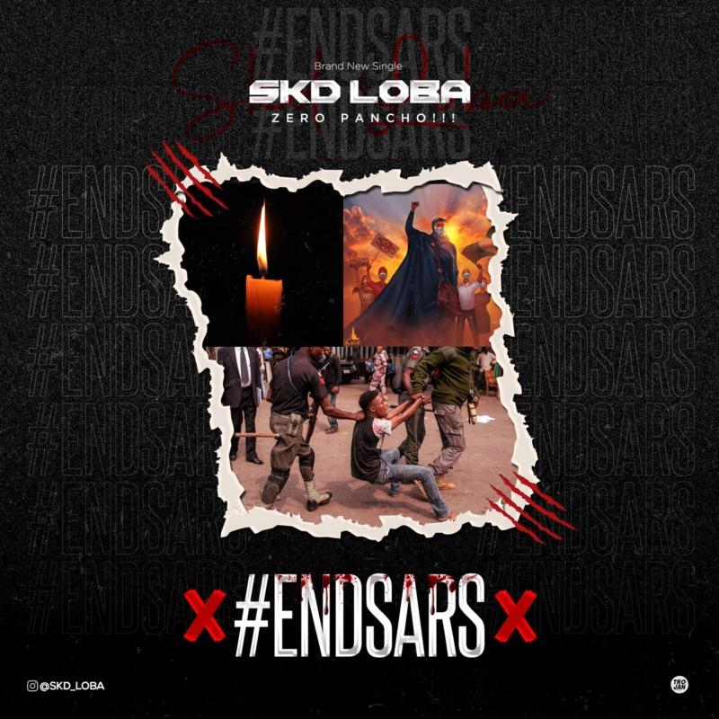"""SKD Loba – """"EndSars"""" #Arewapublisize"""