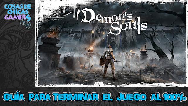 Guía Demons Souls Remake para completar el juego al 100%