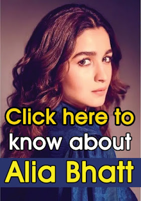 Click here to know about Alia Bhatt