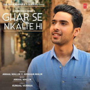 Ghar Se Nikalte Hi – Armaan Malik (2018)