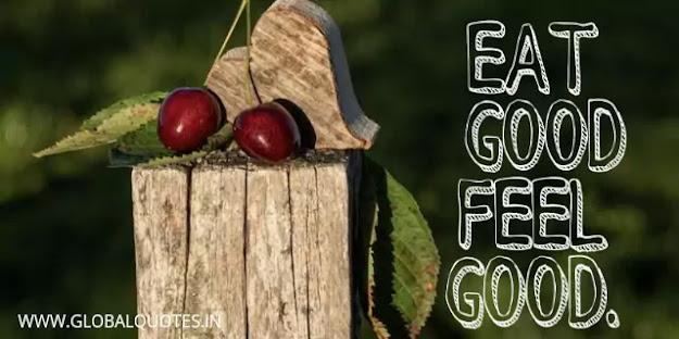 Eat good feel good.