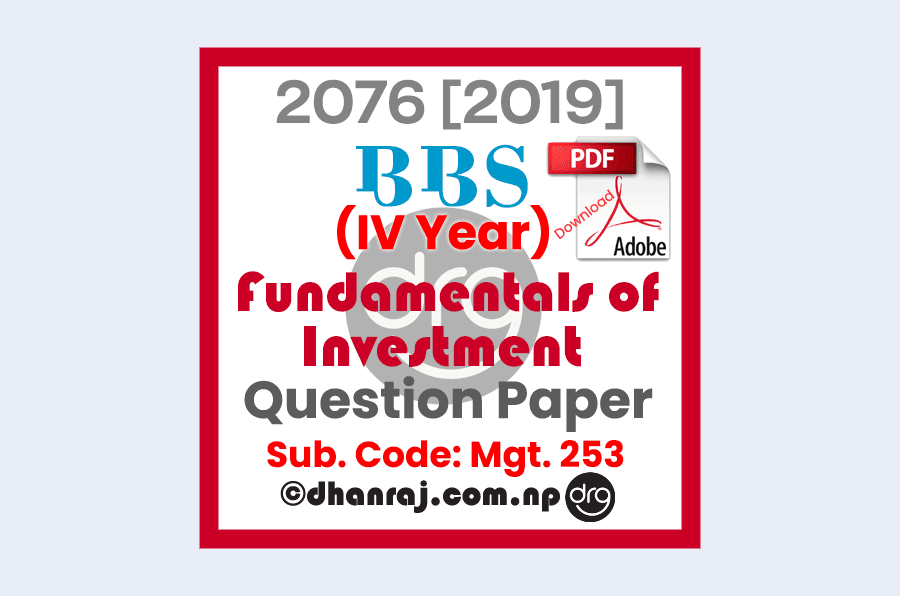 Fundamentals-of-Investment-FIN-253-Question-Paper-2076-BBS-4-Years-Program-IV-Year
