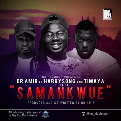 "JPEG: Dr Amir- ""Samankwe"" Ft. Harrysong & Timaya"