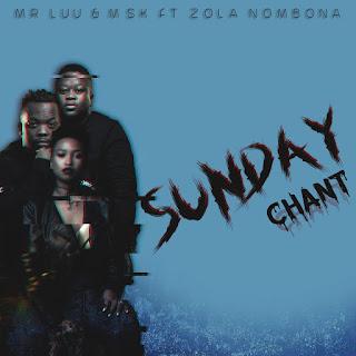 Mr Luu & MSK Feat. Zola Nombona - Sunday Chant     Rates: ★★★★★