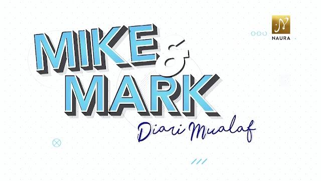 Program Mike dan Mark Diari Mualaf