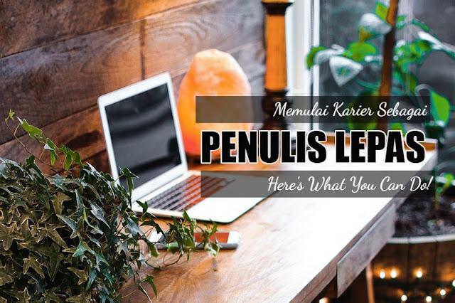 Memulai Karier Sebagai Penulis Lepas, Here's What You Can Do!
