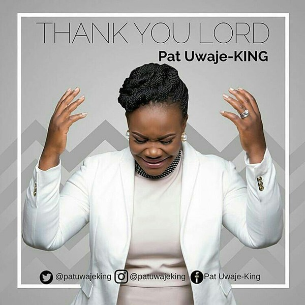 Download AUDIO and VIDEO of Pat Uwaje King – Thank You Lord