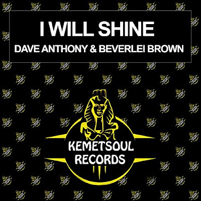 Dave Anthony & Beverlei Brown - I Will Shine [Kemet Soul Records]