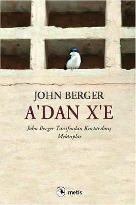 John Berger - A'dan X'e  PDF İndir
