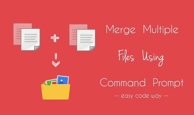 Merge Multiple Files Using CMD
