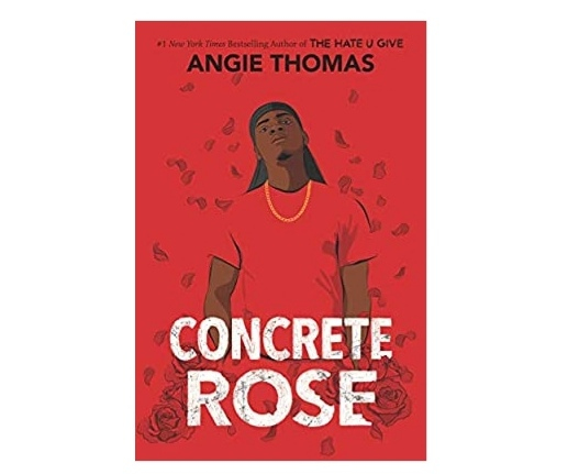 Concrete Rose Book 2021 (The Hate U Give) by Angie Thomas   Concrete Rose Book 2021 Pdf Download