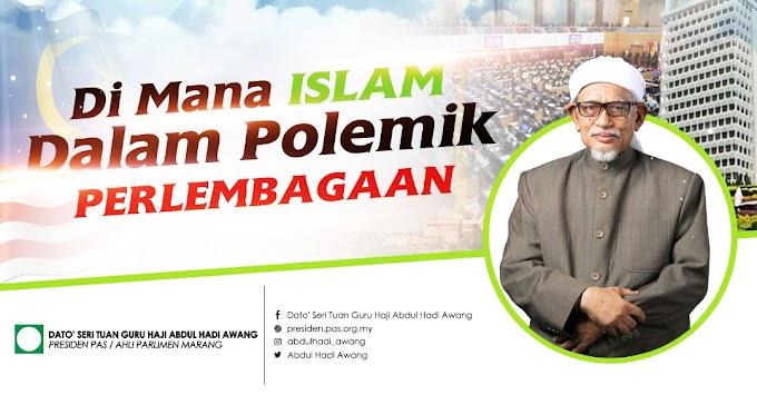 #Informasi: Di Mana Islam Dalam Polemik Perlembagaan -Presiden PAS