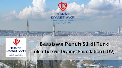 Info Pendaftaran Beasiswa S1 Turki TDV Tahun 2021 FULL Scholarship