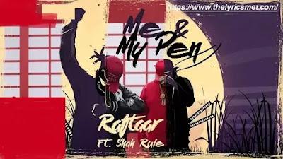 Me and My Pen Song Lyrics | Raftaar Ft. Shah Rule | Mr. Nair