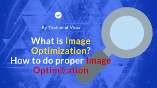 What is Image Optimization? How to do Proper Image Optimization for your Blog