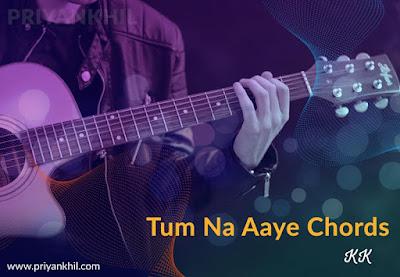 Tum Na Aaye Chords