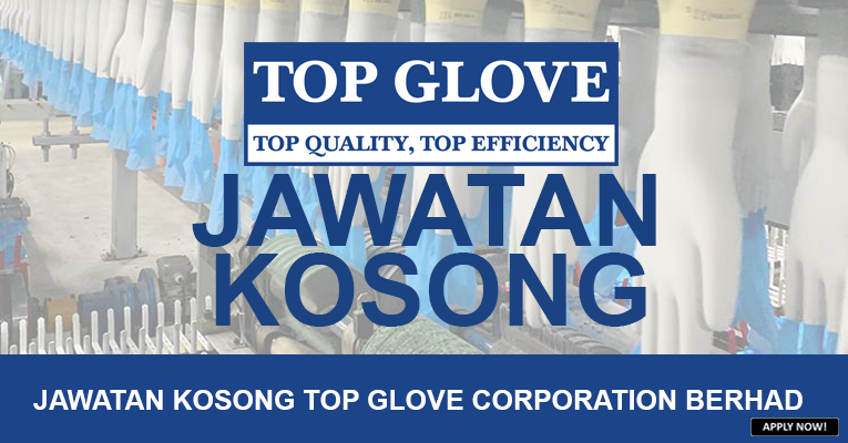 PERMOHONAN JAWATAN KOSONG DI TOP GLOVE CORPORATION BERHAD
