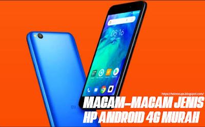 Macam-Macam Jenis HP Android 4G Murah