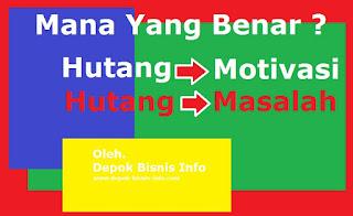 Bisnis, Hutang Bisnis, Hutang Dapat Memunculkan Motivasi, Motivasi Bisnis