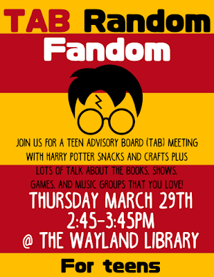 Random Fandom! Harry Potter and more! Thursday, 1/29/18 at the Wayland Public Library -- 2:45-3:45