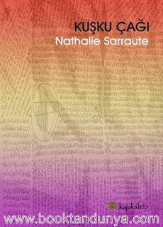 Nathalie Sarraute - Kuşku Çağı