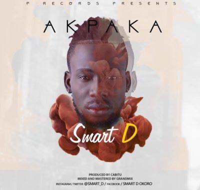 Music: Smart D-Akpaka [mp3 Download]