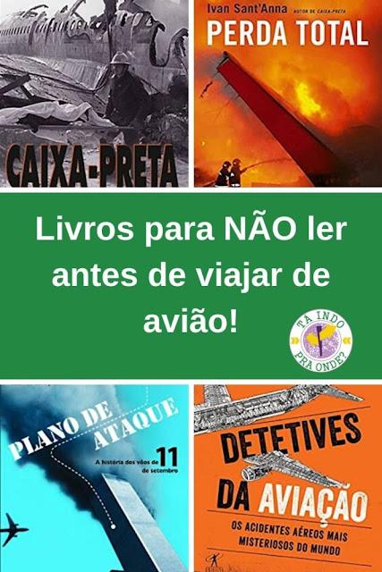 Livros sobre desastres da aviação para NÂO ler antes de viajar!