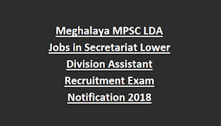 Meghalaya MPSC LDA Jobs in Secretariat Lower Division Assistant Recruitment Exam Notification 2018
