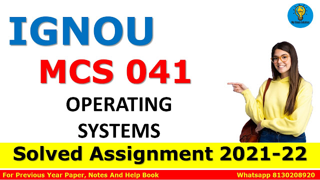 MCS 041 OPERATING SYSTEMS Solved Assignment 2021-22