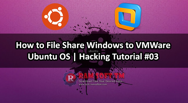 How to File Share Windows to VMWare Ubuntu OS - Hacking Tutorial #03
