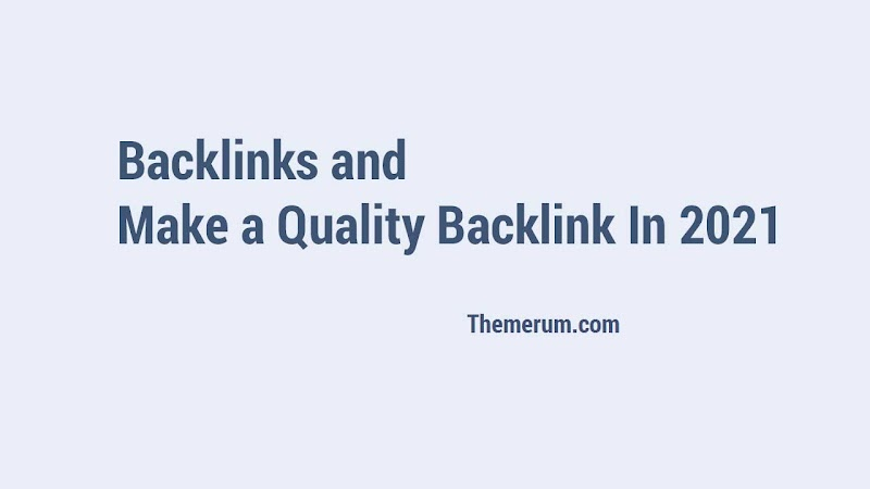 Backlinks and Make a Quality Backlink In 2021