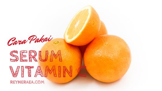 cara pakai serum vitamin c