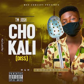 DOWNLOAD MUSIC MP3: Chokali- TM Josh [Jeblinx Reply]