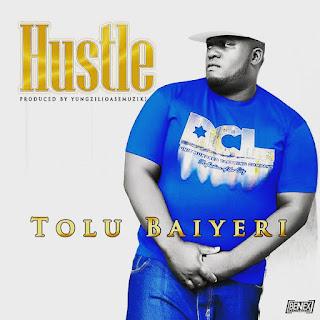 New Music: Tolu Baiyeri - Hustle || @iamtolub.