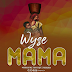 AUDIO | WYSE - MAMA (Official Audio) Mp3 DOWNLOAD