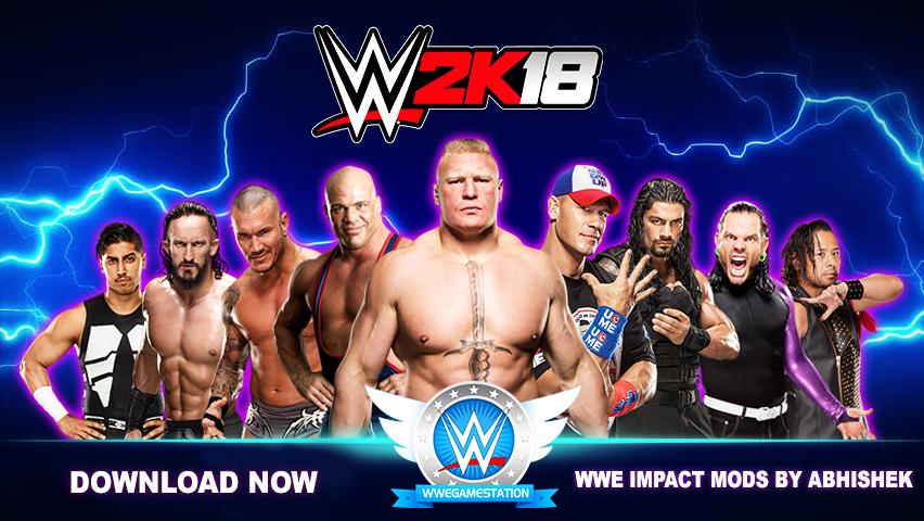 WWE2K18 FOR PC - WWE Impact Mods By Abhishek