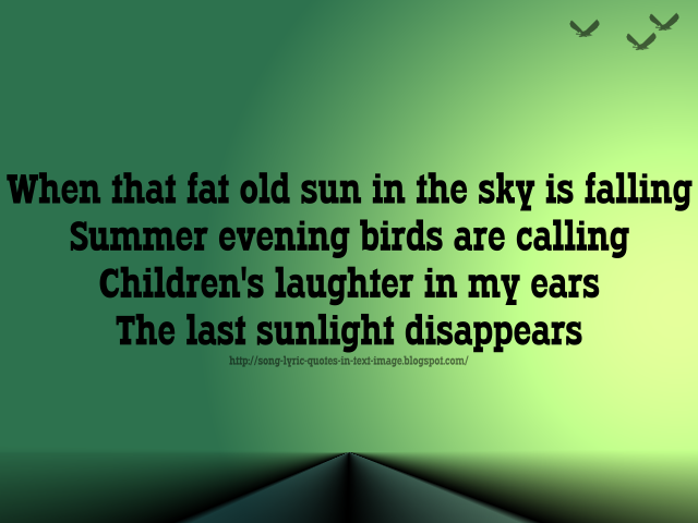 Text Image Quotes: Song Lyric Quotes In Text Image: Fat Old Sun