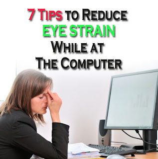7 Tips to Reduce Eye Strain While at The Computer