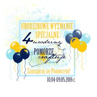 http://pomorze-craftuje.blogspot.com/2016/04/urodzinowe-wyzwanie-specjalne-pomorze.html