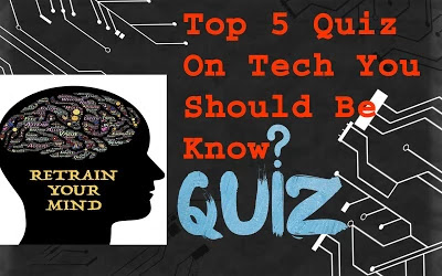 Top 5 GK Quiz on Tech  you should be know