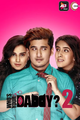 Who's Your Daddy (2020) Hindi Season 2 Complete 720p HDRip ESubs Download